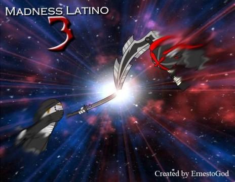 Madness Latino 3!