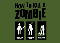 here is how to kill a zombie