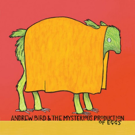 BSM's Album Recommendations: Andrew Bird's The Mysterious Production of Eggs
