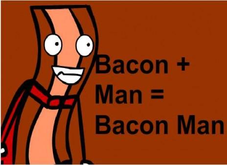 Bacon and Bacon Man