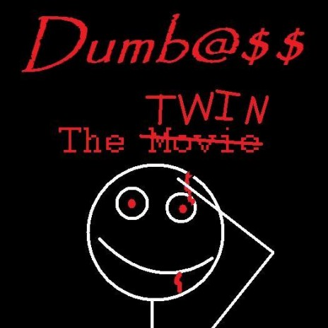 Dumb@$$: The Movie