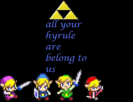 all your hyrule are belong to us