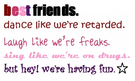 best friends are like my brothers and sisters