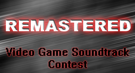 The Remastered Video Game Soundtrack Contest!