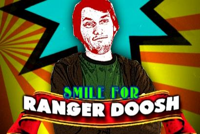 Smile For Ranger Doosh!