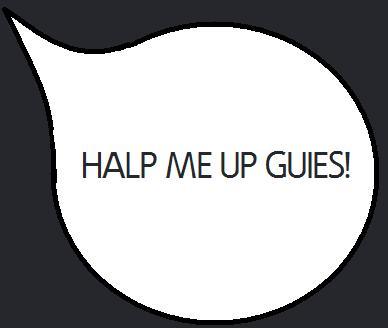 Halp me up u guies!