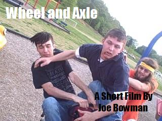 Wheel and Axle: A Short Film