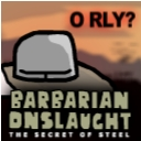 Barbarian Onslaught - The Secret of Steel RELEASED!