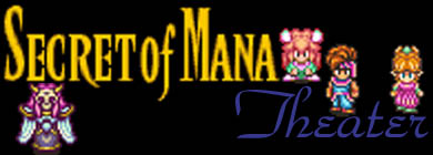 Secret of Mana Theater On Newgrounds