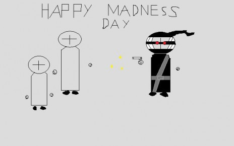 Yeah,it is Madness day!!!And something else...