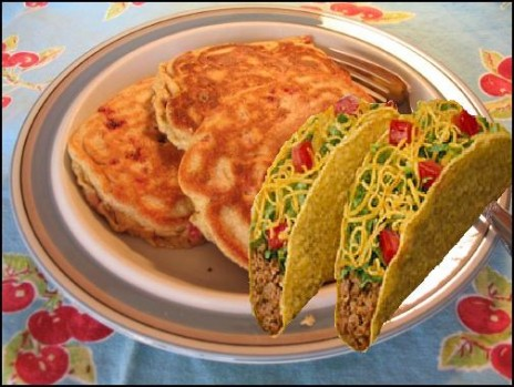 Tacos and Pancakes