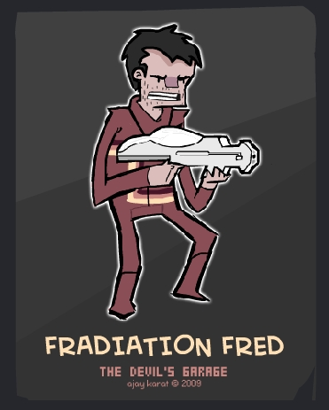 ~ Fradiation Fred ~