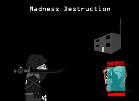 madness destruction