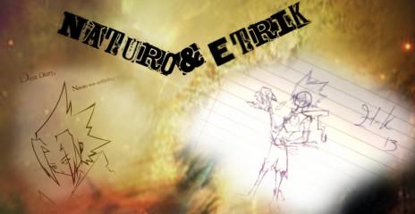 Naturo & Etrik workin it~
