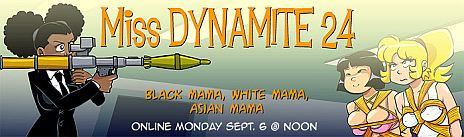 Miss Dynamite 24 Monday Sept. 6 @ noon