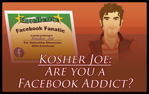 Kosher Joe - Are you a Facebook Addict?