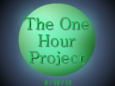 2 / 12 / 11 - The One Hour Project