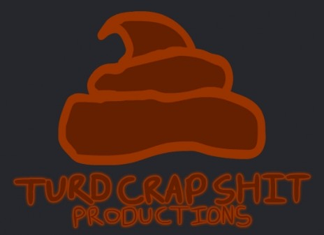 TURD CRAP SHIT PRODUCTIONS