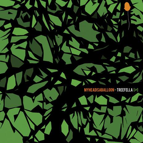Myheadisaballoon - Treefella [EP] OUT NOW!