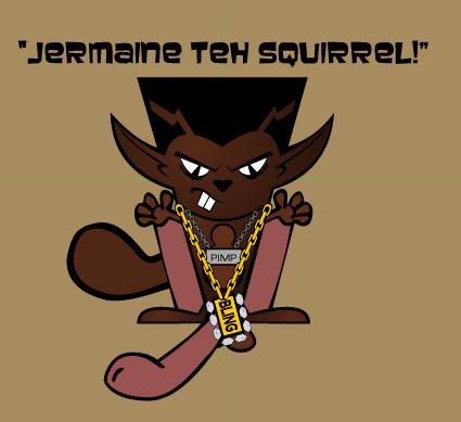Introducing Jermaine Da Squirrel!
