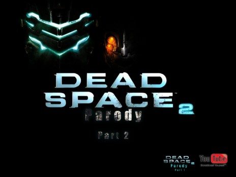 Dead Space 2 Parody Part 2 Delayed