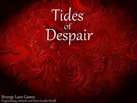 Tides of Despair RPG is in progress.