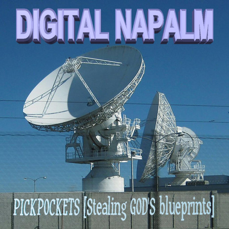 DIGITAL NAPALM - [Stealing GOD'S blueprints]