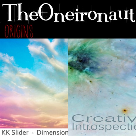 Dimensions and Creative Introspection EP's - The Oneironaut project