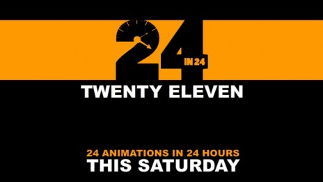 24in24 Twenty Eleven. Live this Saturday/Friday Night.