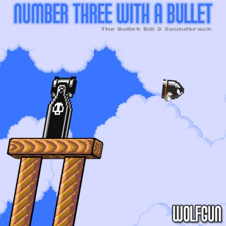 The Bullet Bill 3 Soundtrack has been released!