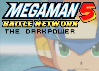 MMBN: The Darkpower 5 is finished!
