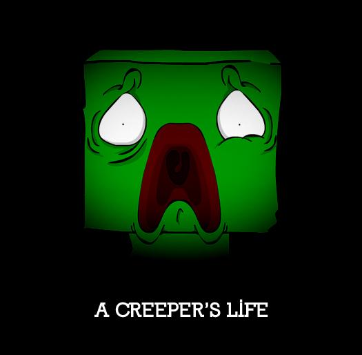 A Creeper's Life