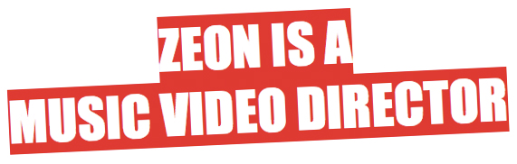 Zeon is a Music Video Director  / / Don't Lose Track of Me!