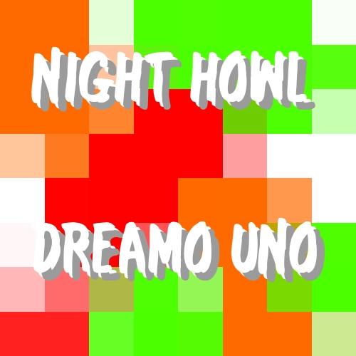 Night Howl - Dreamo Uno