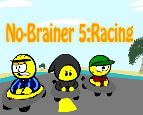No-Brainer 5: Racing Finished
