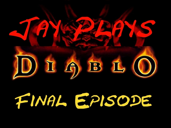 Jay Plays - DIABLO FINALE