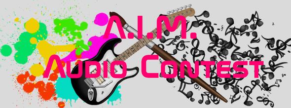 A.I.M. Audio Contest!