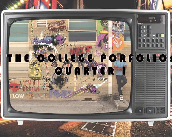 """""""The College Portfolio: Quarter I"""""""