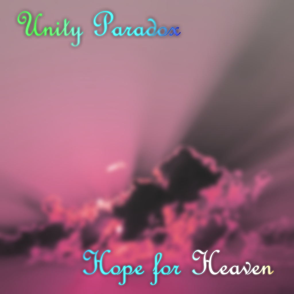 5905640_148712767642_UnityParadox-HopeforHeaven.png