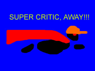 SUPER CRITIC!!!