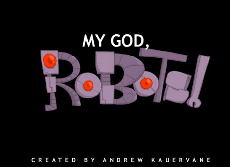 My GOD, Robots! Season 2 is on the way!