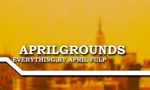 My Own Portal: APRILGROUNDS!!!!