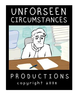 Unforseen Circumstances...