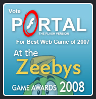 Portal: The Flash Version nominated for the Best Web Game of 2007 at The Zeebys