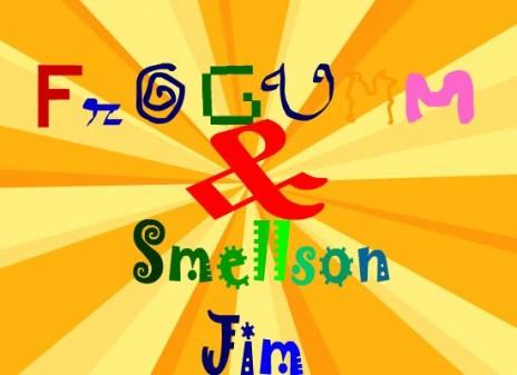 Frogumm & Smellson Jim