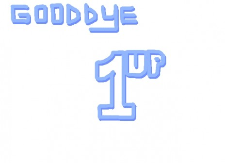 Goodbye 1up