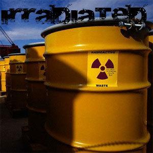 Irradiated!