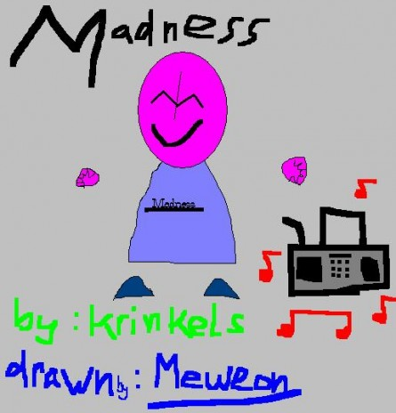 Madnezz Paint drawn pic =P