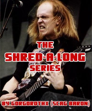 Shred-A-Long Series!