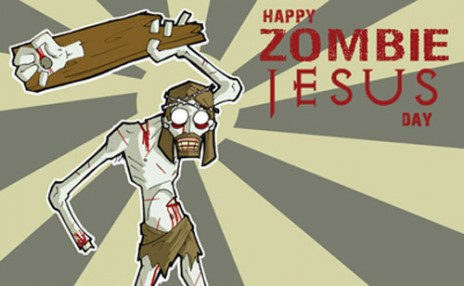 HAPPY ZOMBIE JESUS DAY!!!!!!!!!!!!